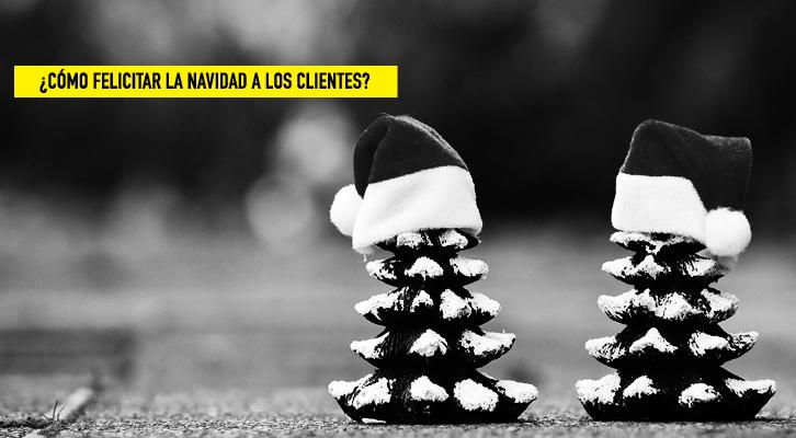 ¿Cómo felicitar la Navidad a los clientes?