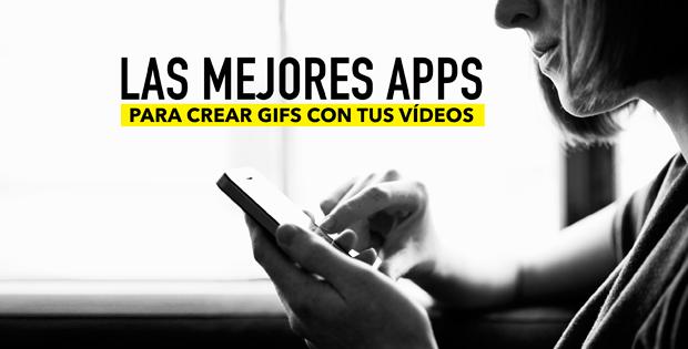 aplicaciones para hacer GIFs con vídeos
