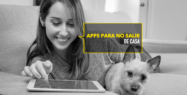 Apps para no moverte de casa