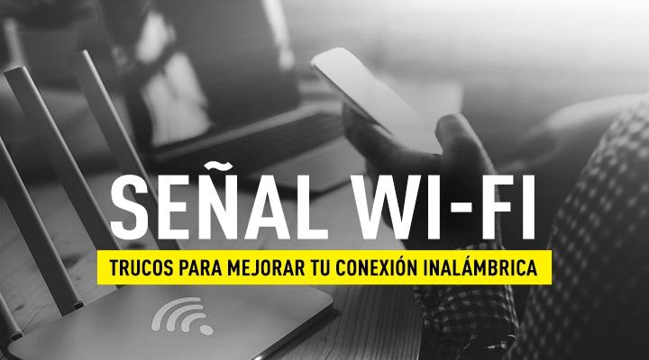 Señal wifi - trucos para mejorarla