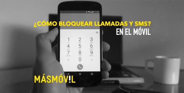 Bloquear llamadas y mensajes en el móvil