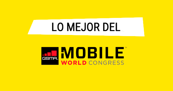 Lo mejor del Mobile World Congress