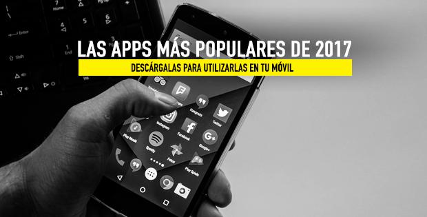 Apps más populares y descargadas en 2017