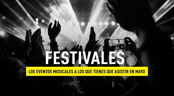 Los principales festivales del mes de mayo