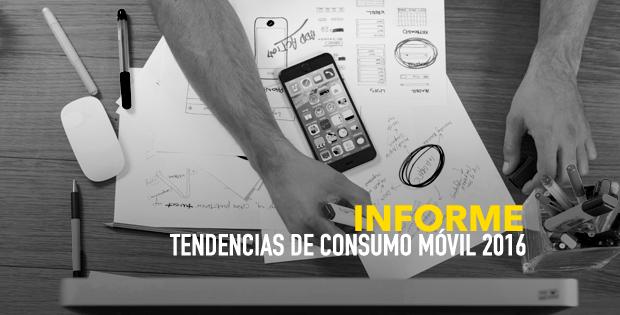 Tendencias de consumo móvil | Consumo España 2016