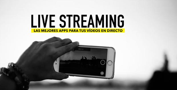 las mejores aplicaciones de live streaming
