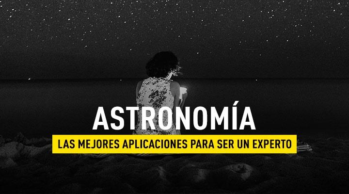 Apps para ser un experto en astronomía