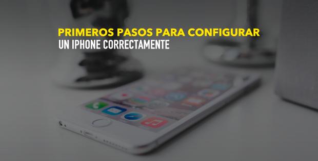 Primeros pasos para configurar tu iPhone