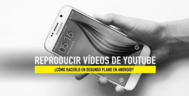 Reproducir vídeos en Youtube en segundo plano iOS Android