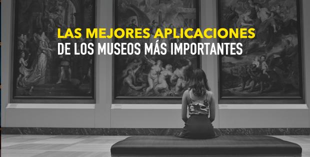 Aplicaciones de los museos más importantes