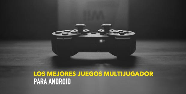 Los mejores juegos multijugador para Android