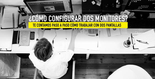 cómo configurar dos monitores