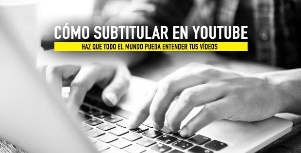 ¿Cómo poner subtítulos a un vídeo?
